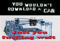 You wouldn´t download a car..